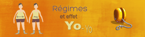 Régimes et effet yo-yo, une histoire sans fin