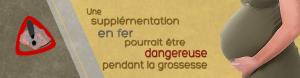 Les compléments alimentaires de fer dangereux pendant la grossesse