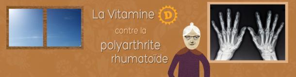 La vitamine D contre la polyarthrite rhumatoïde