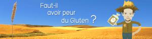 Faut-il avoir peur du gluten ?