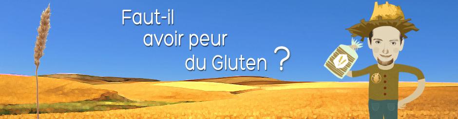 Gluten, faut-il en avoir peur ?