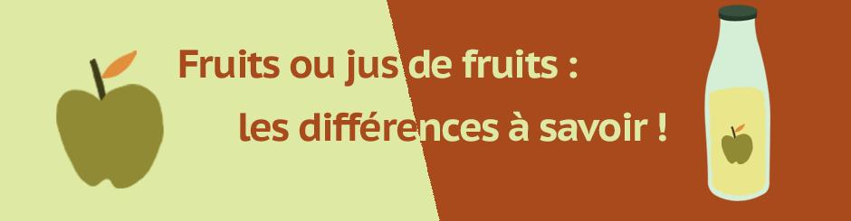 Fruits ou jus de fruits : les différences à savoir