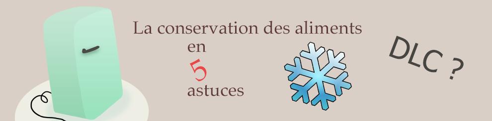 La conservation des aliments en 5 astuces
